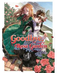 GOODBYE, MY ROSE GARDEN 01
