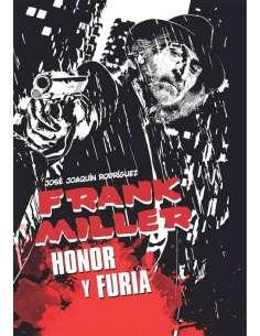 FRANK MILLER. HONOR Y FURIA
