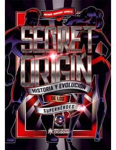 SECRET ORIGIN. HISTORIA Y...